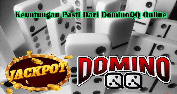 Keuntungan Pasti Dari DominoQQ Online